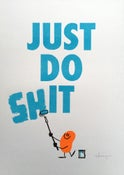 Image of Just Do Shit - risograph print