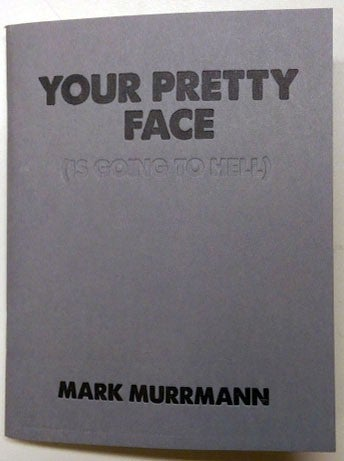 Image of City Slang #07 –Your Pretty Face (Is Going to Hell)