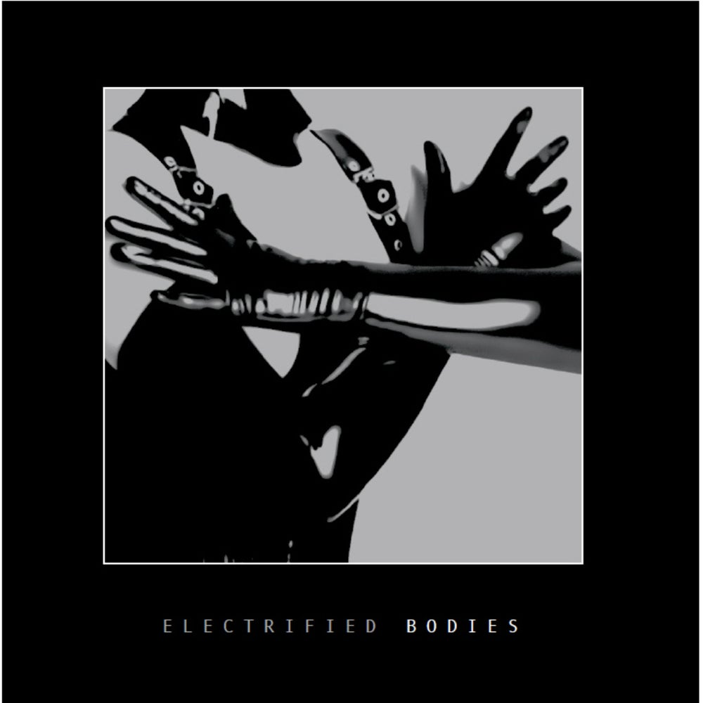 Image of V.A. - Electrified Bodies - LP