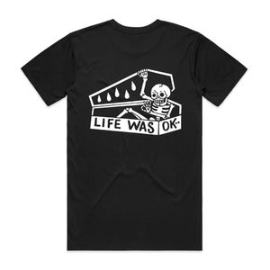 Image of LIFE WAS OK T shirt PREORDER