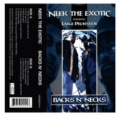 "Image of NEEK THE EXOTIC FEATURING LARGE PROFESSOR ""BACKS N' NECKS"" Cassette"
