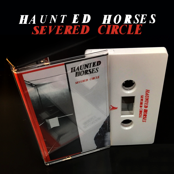 Image of Haunted Horses - Severed Circle EP (Audio Cassette)