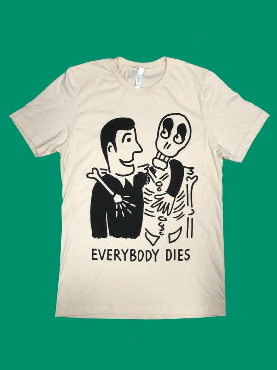 Image of EVERYBODY DIES T-SHIRT