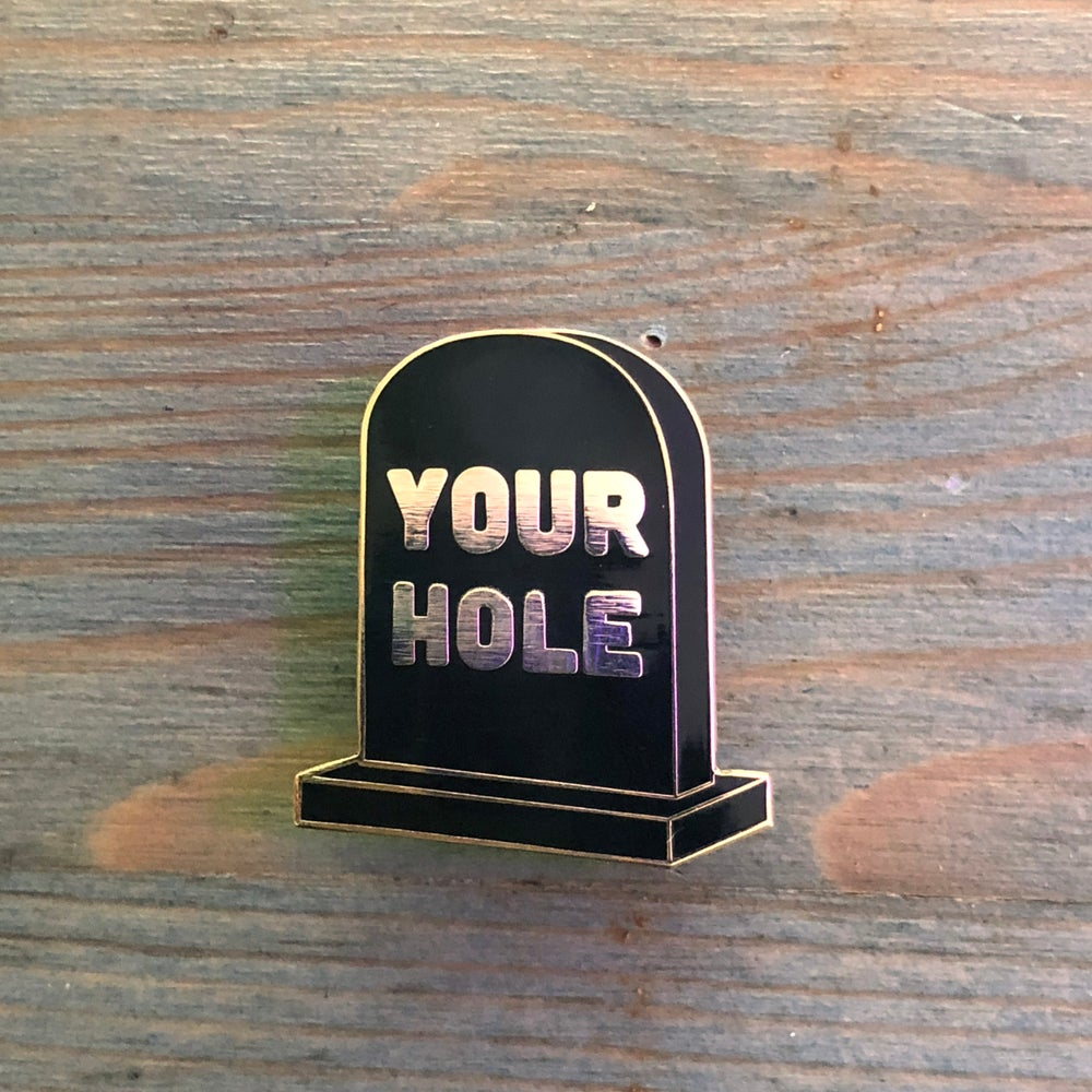 Image of Your Hole Pin
