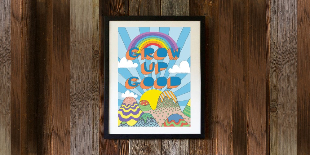 Image of GROW UP GOOD - signed, digital print