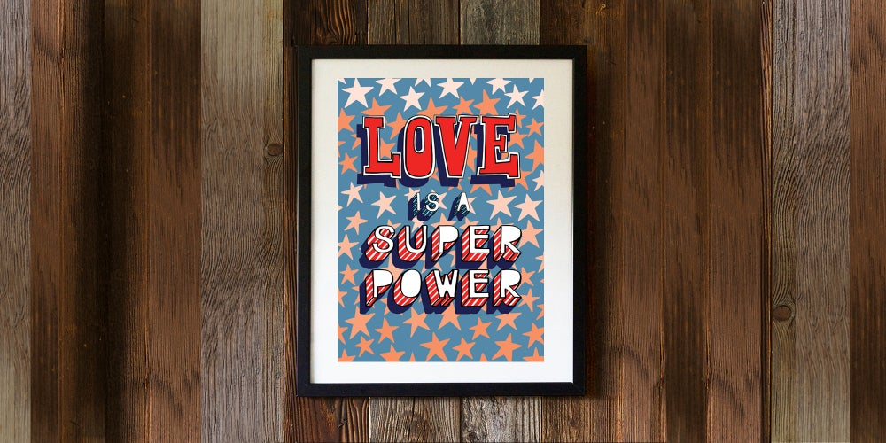 Image of LOVE IS A SUPER POWER - signed, digital print