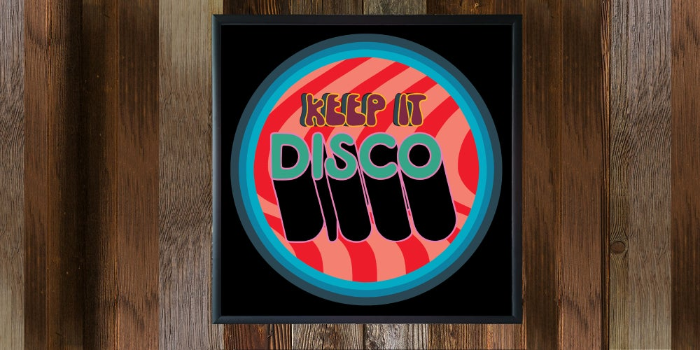 "Image of 12"" digital badge print, signed - KEEP IT DISCO"