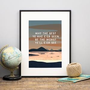 Image of 'May the best ye hae e'er seen' Print