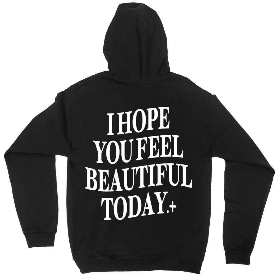 Image of I HOPE YOU FEEL BEAUTIFUL TODAY- BLACK PULLOVER