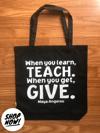Teach. Give. Tote Bag