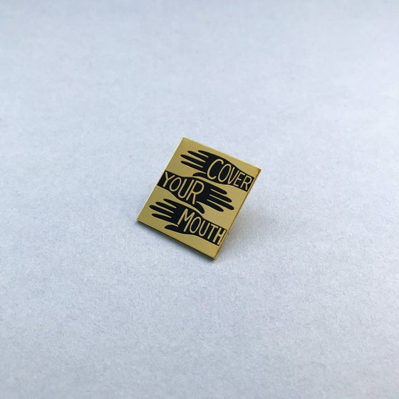 Image of 'Cover Your Mouth' Pin