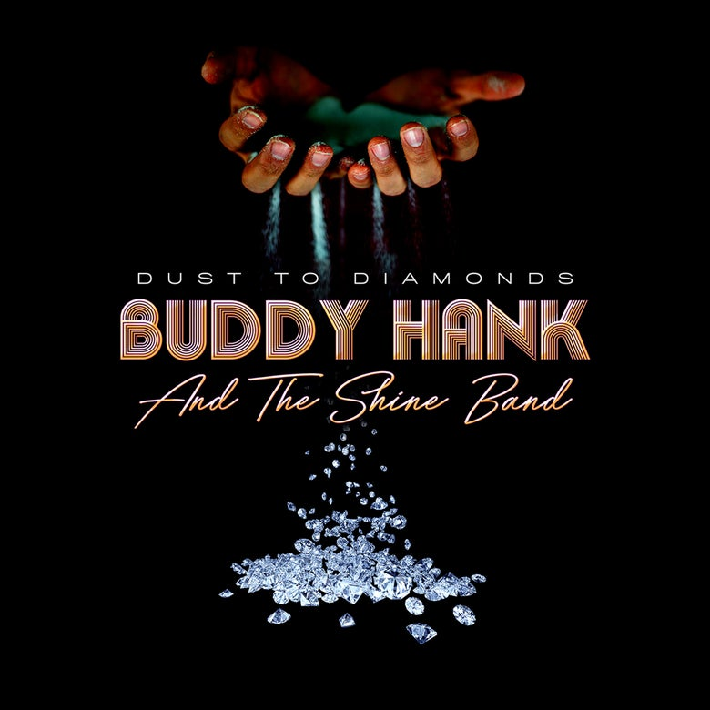 Image of Buddy Hank & The Shine Band Dust to Diamonds Lp