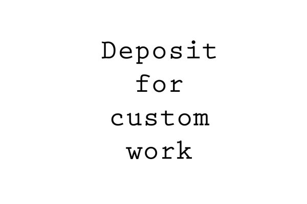 Image of DEPOSIT - for custom work