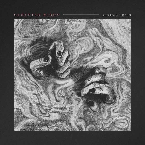 Image of Cemented Minds « Colostrum » Ep 10""