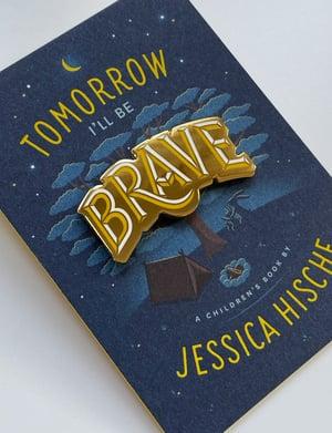 Image of Brave Pin