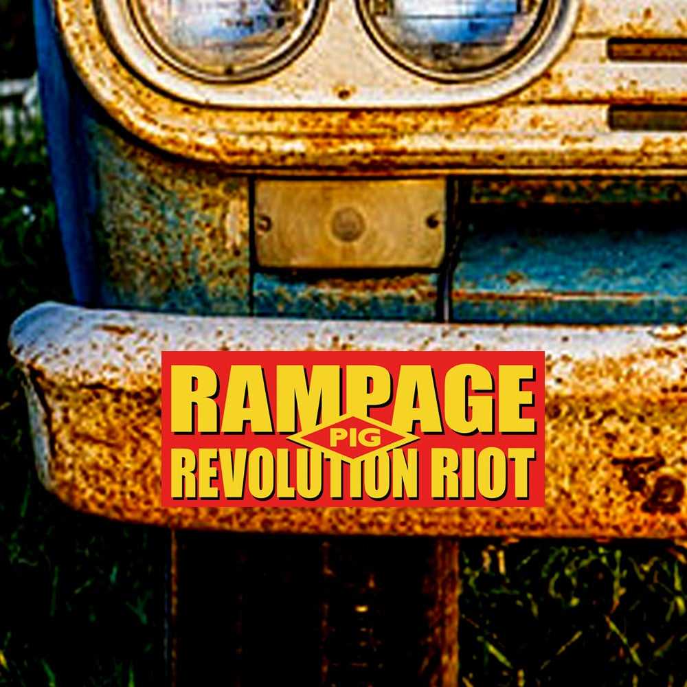 Image of RAMPAGE, REVOLUTION, RIOT - BUMPER STICKER