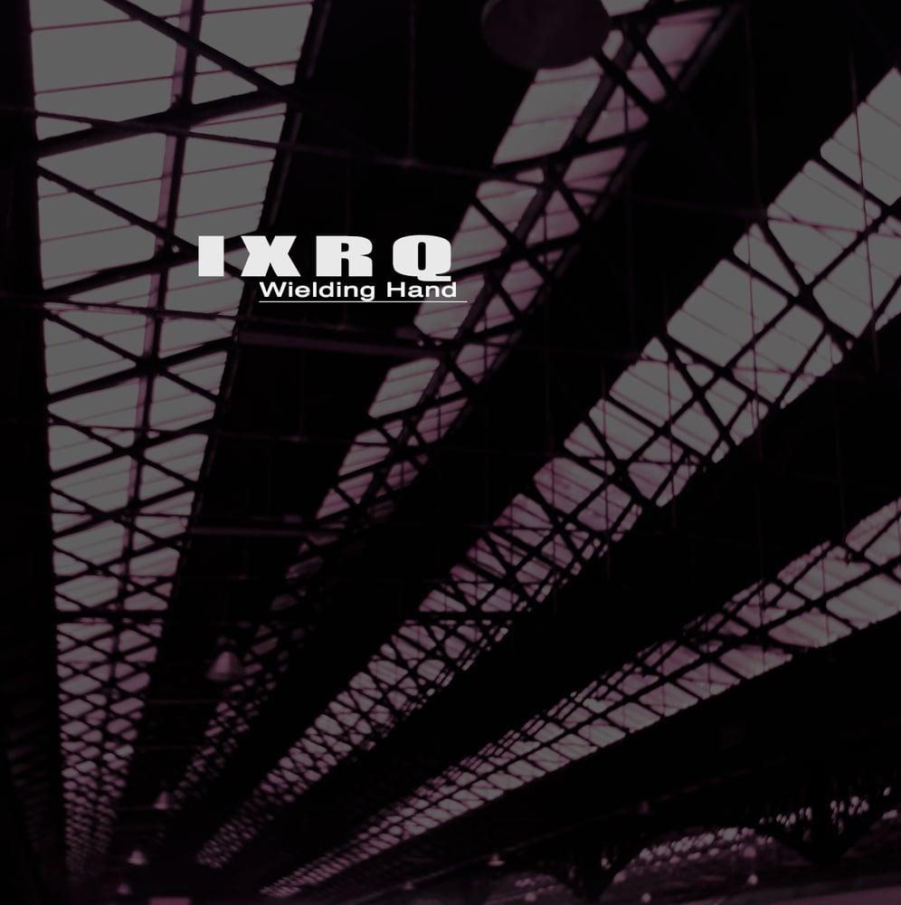 """Image of 12"""" Vinyl -  IXRQ - Wielding Hand EP (SR001)"""