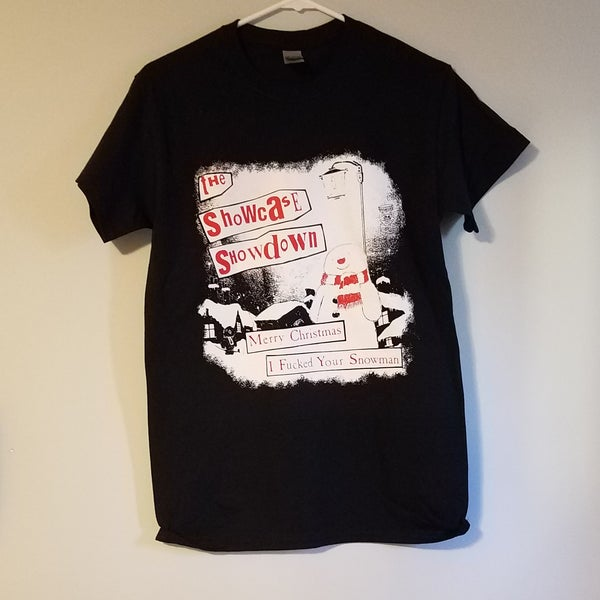 Image of Showcase Showdown - Merry Christmas, I F*cked Your Snowman shirt