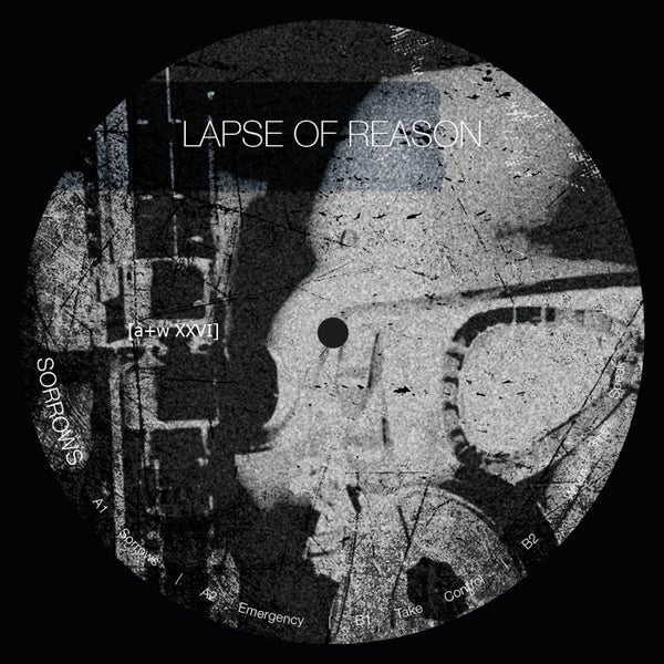 Image of [a+w XXVI] Lapse of Reason - Sorrows 12""