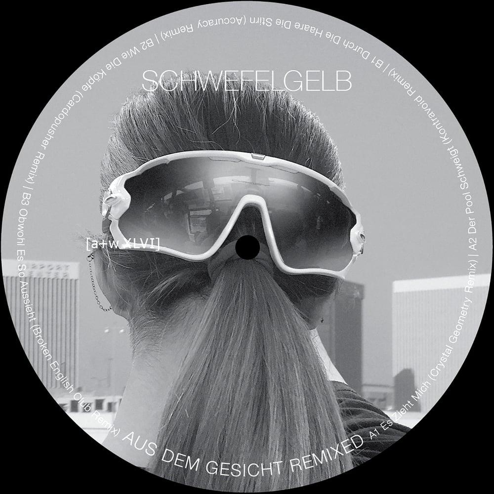 """Image of [a+w XLVI] Schwefelgelb - Aus Dem Gesicht Remixed 12"""" (out: 30.11.2019)"""