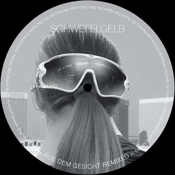 """Image of [a+w XLVI] Schwefelgelb - Aus Dem Gesicht Remixed 12"""""""