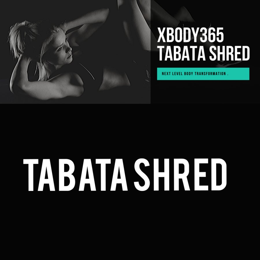 Image of XBODY365: Tabata SHRED