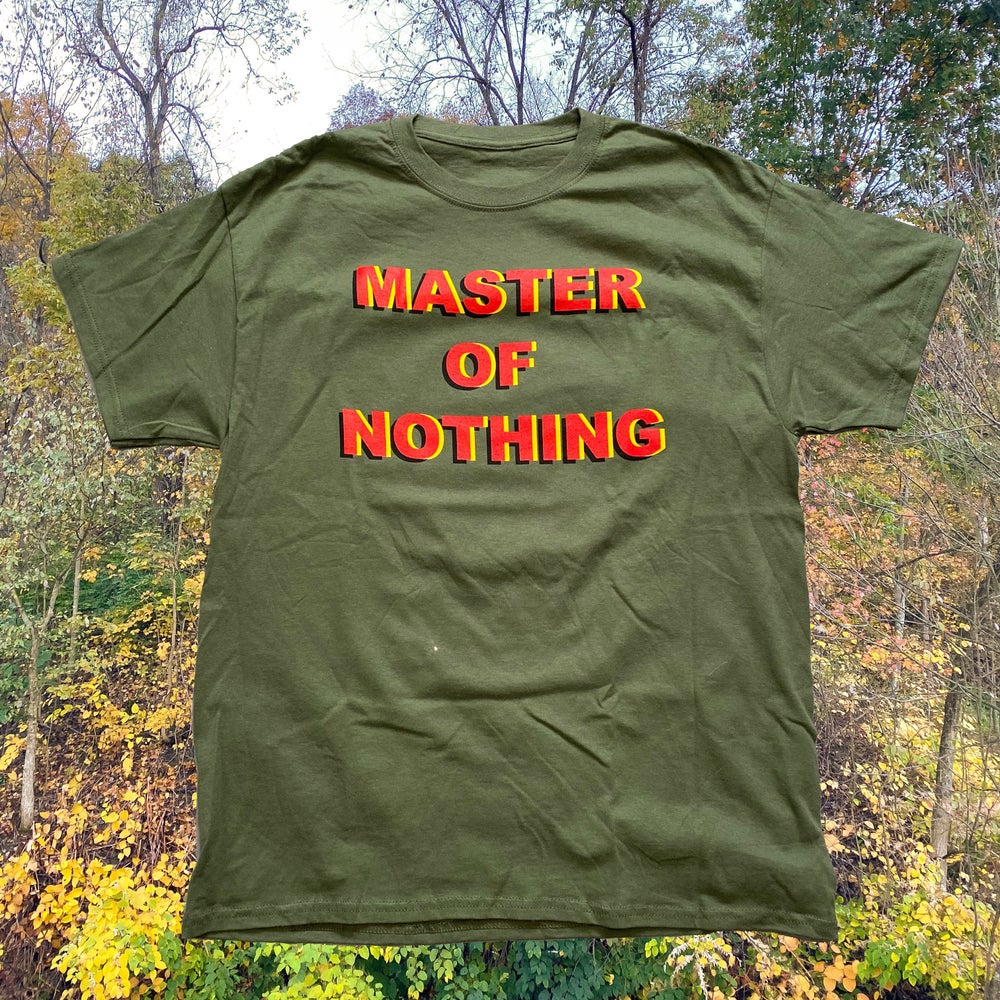 Image of Green Master of Nothing tee