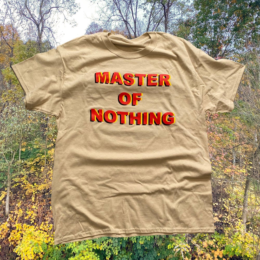 Image of Tan Master of Nothing Tee