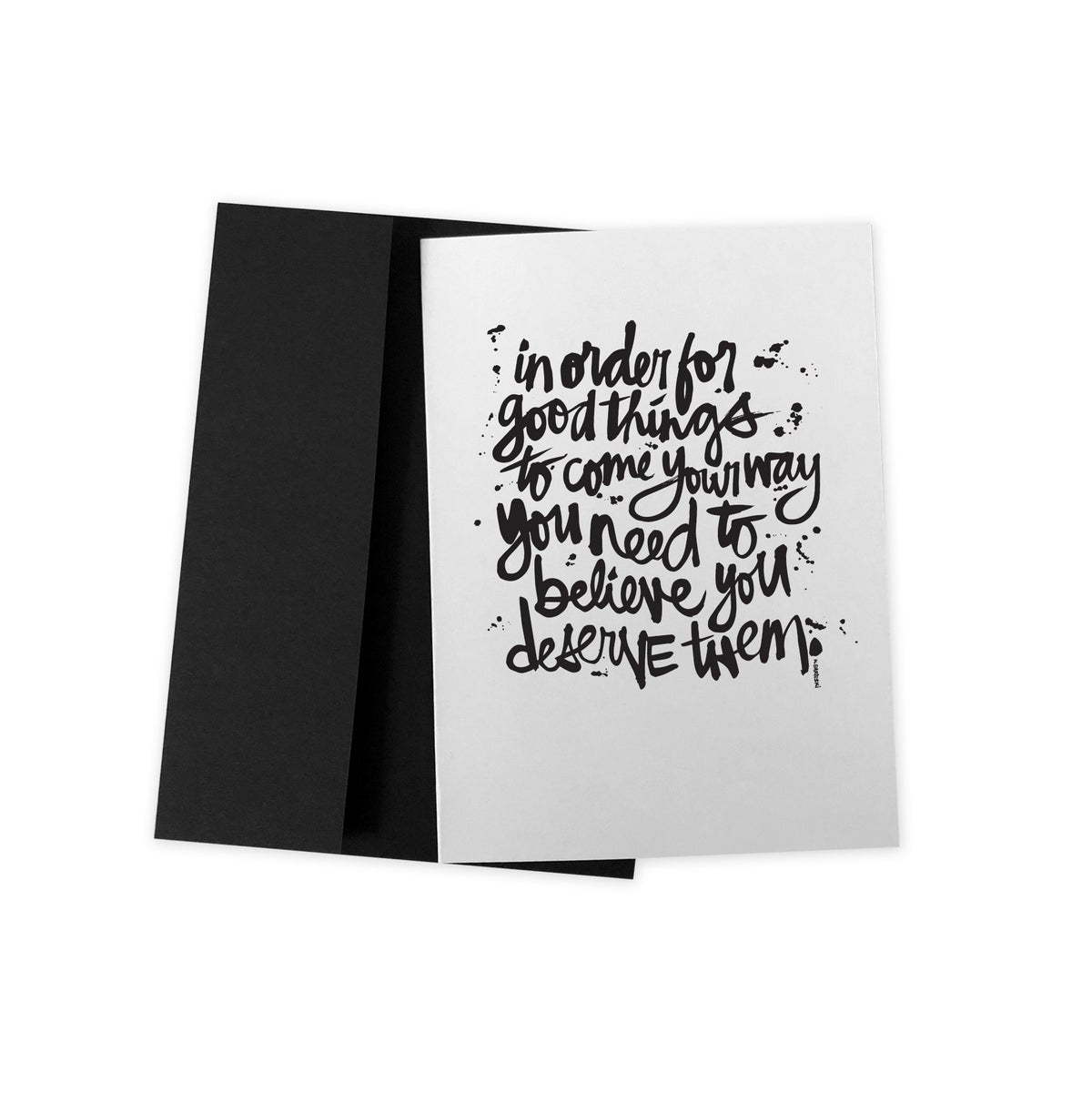 Image of YOU DESERVE IT #kbscript greeting card