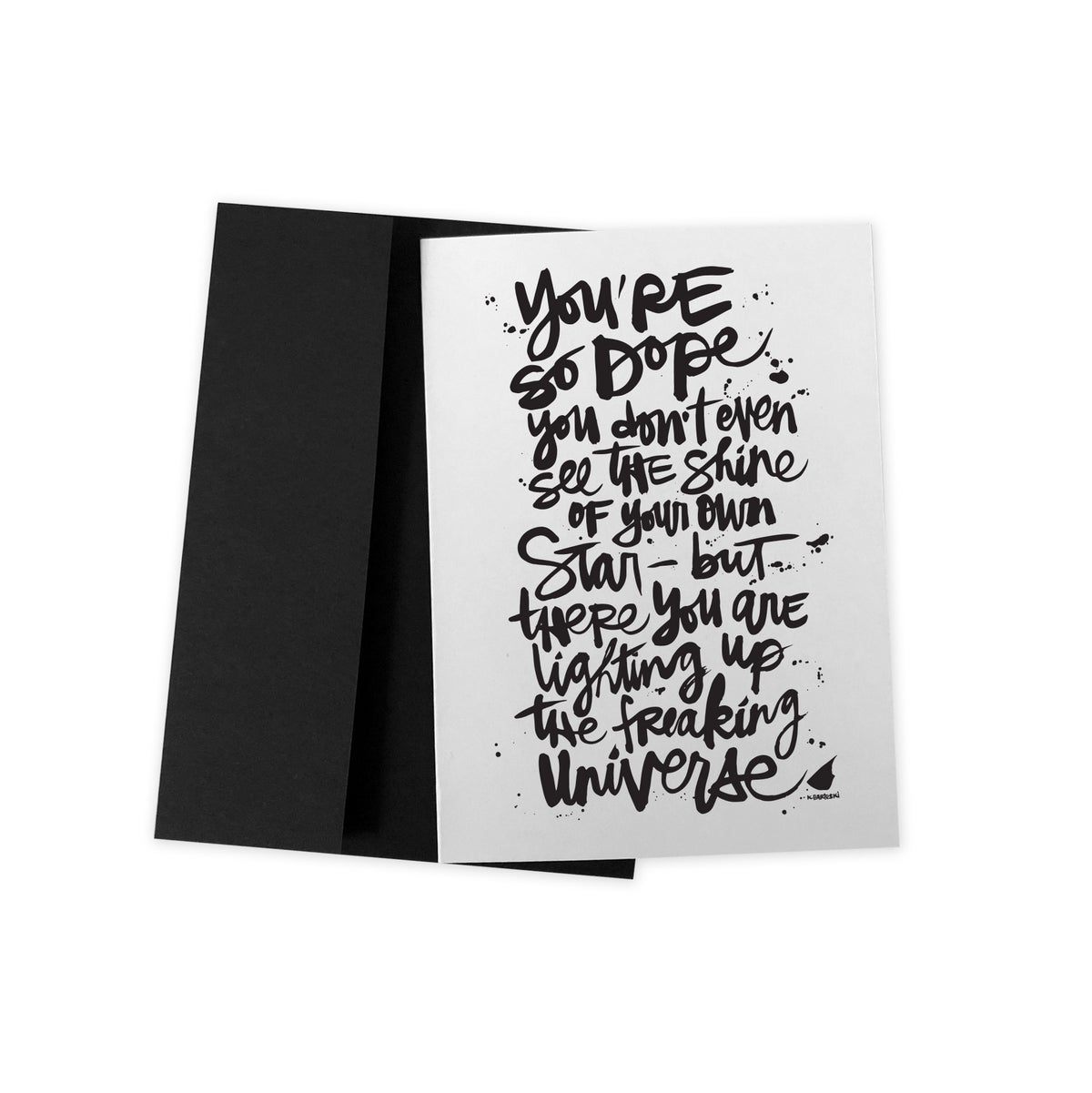 Image of YOU'RE SO DOPE #kbscript greeting card
