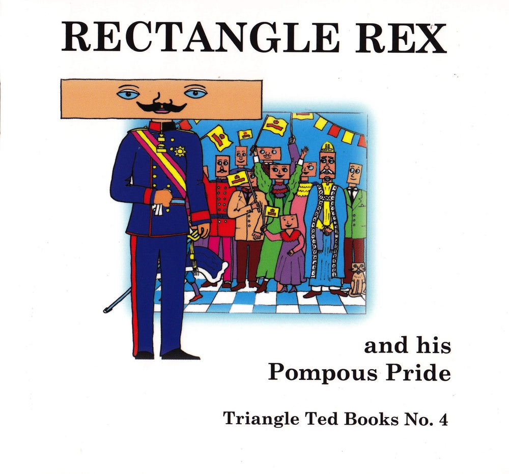 Image of RECTANGLE REX and his Pompous Pride