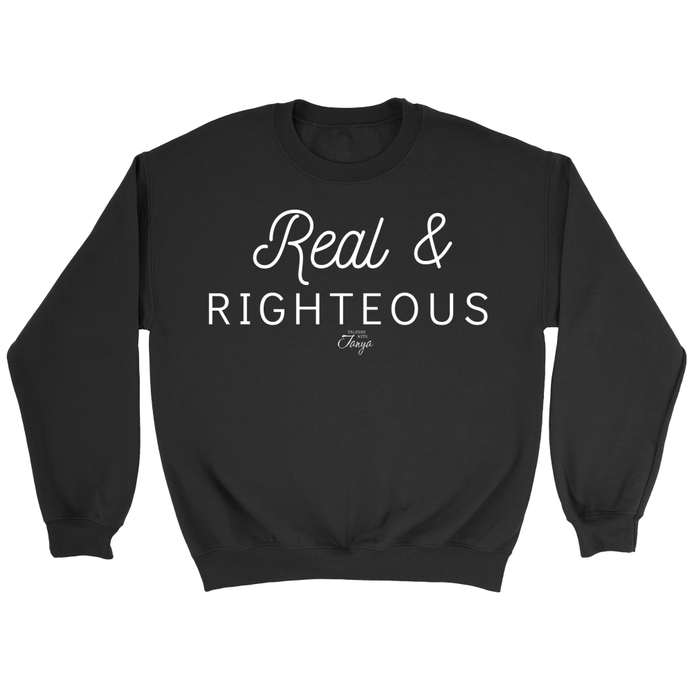 Image of Real & Righteous Message Sweatshirt - Black Friday Deal - Limited Time, Limited Quantities