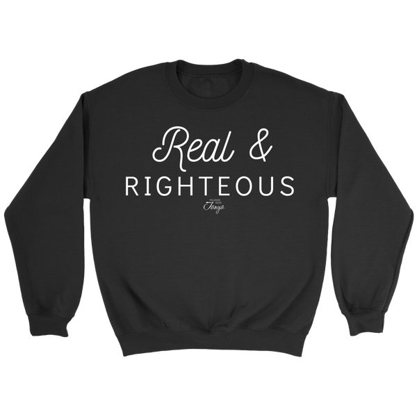 Image of Real & Righteous Sweatshirt - Black Friday Deal - Limited Time, Limited Quantities
