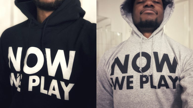 Image of NOW We Play Hoodie