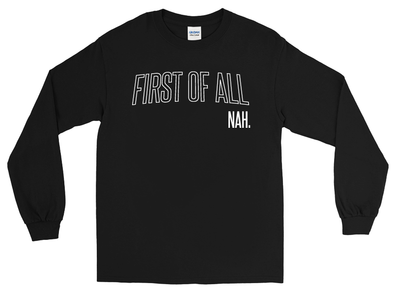 Image of First of All (Black Longsleeve Tee)