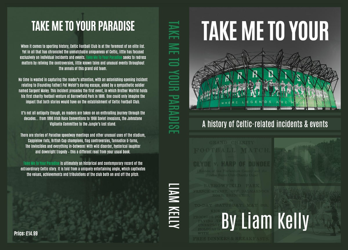 Image of TAKE ME TO YOUR PARADISE: A history of Celtic-related incidents & events (15% off)