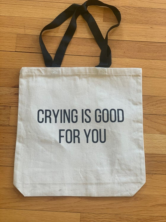 Image of Crying is Good for You Tote