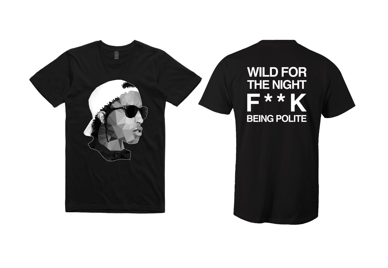 """Image of A$AP Rocky tee - """"Wild for the Night F**ck Being Polite"""""""