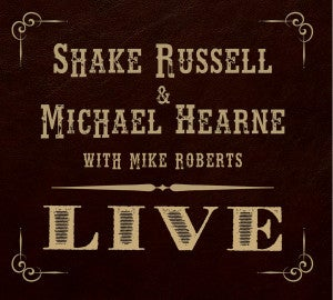 Image of Shake Russell & Michael Hearne LIVE CD