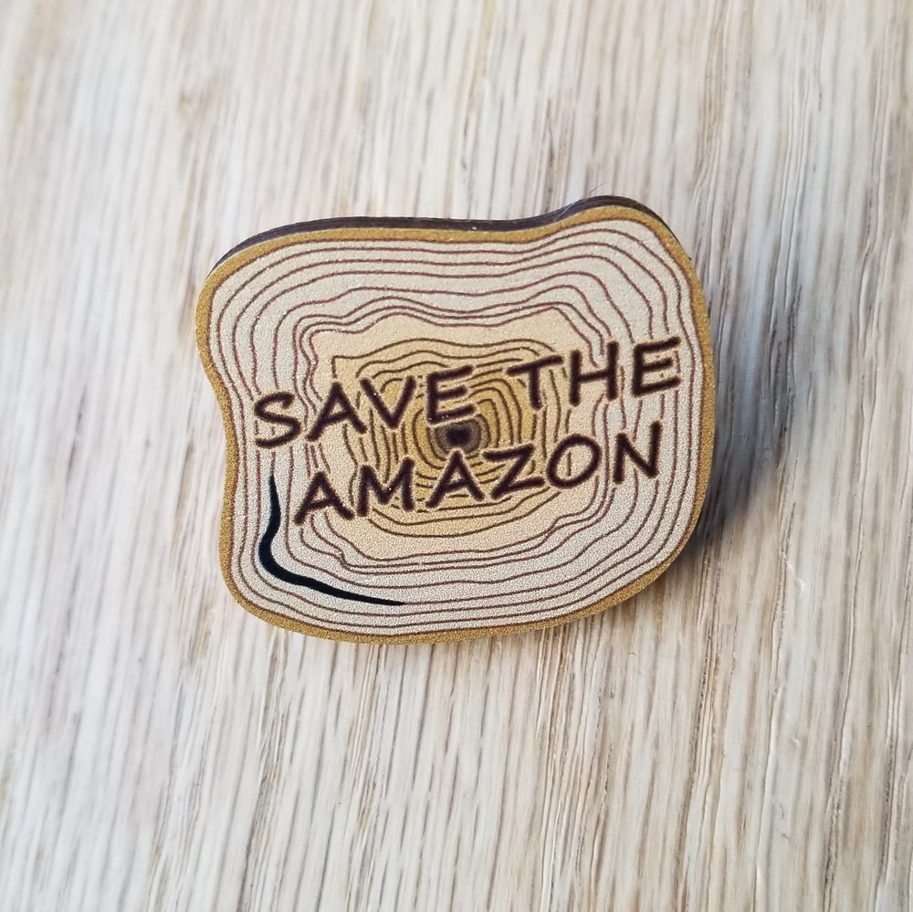 Image of SAVE THE AMAZON Wooden *Charity Pin*