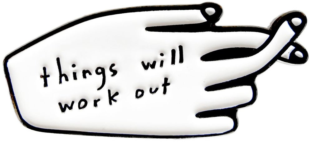 Image of Things Will Work Out Enamel Pin