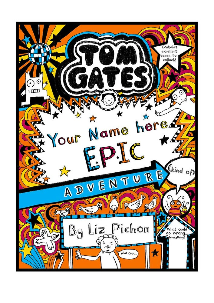 Image of Add A First Name Tom Gates Poster BOOK 13 'Epic adventure' A4 + free b/w colouring in poster