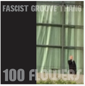 "Image of 100 Flowers - ""Fascist Groove Thang"" 7"""