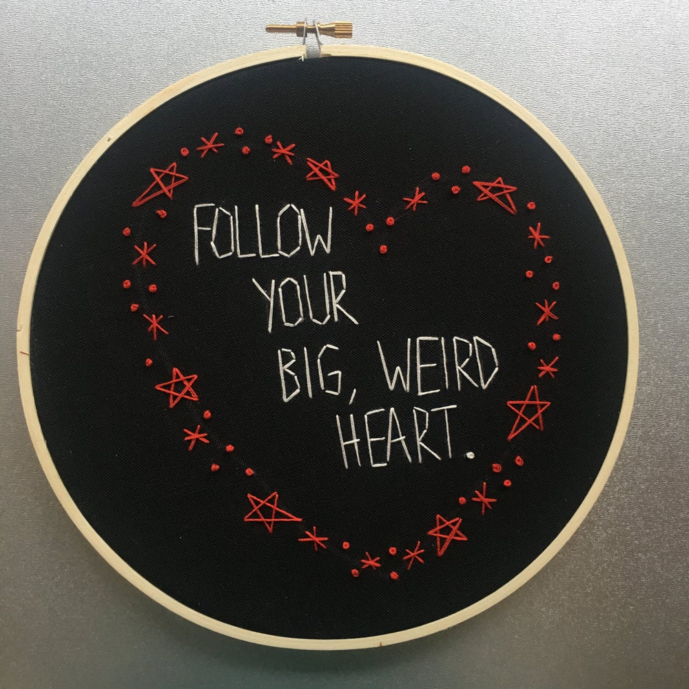 Image of Follow Your Big, Weird Heart