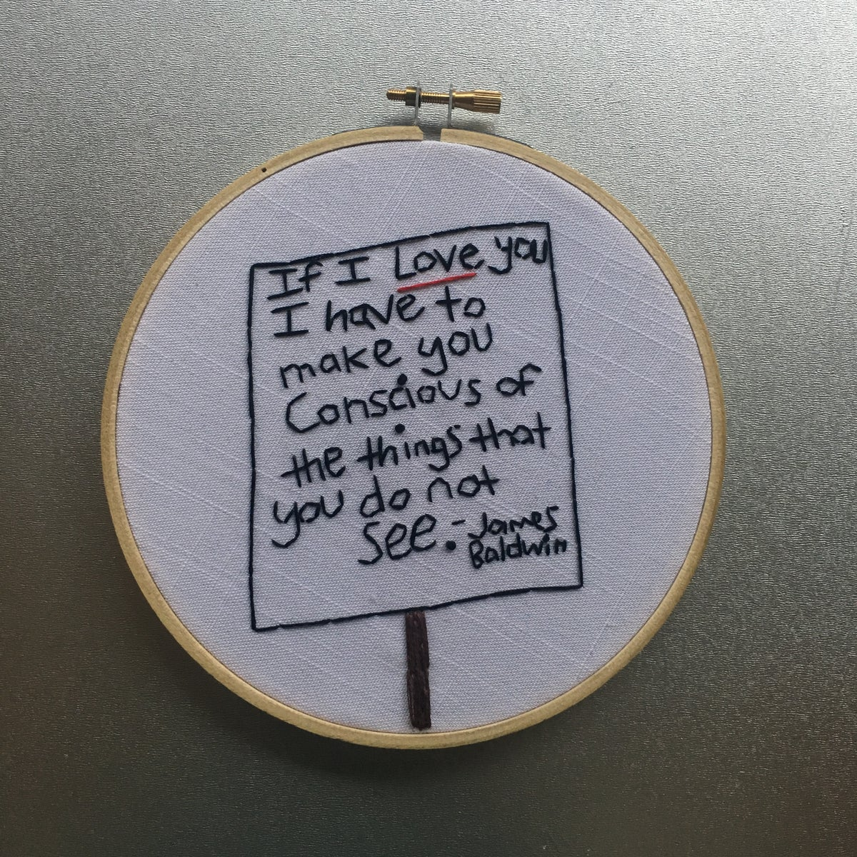 Image of If I love you - James Baldwin quotation inspired embroidered hoop art