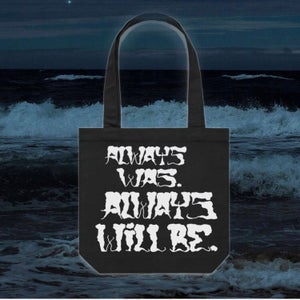 Image of Always Was (t shirt or tote bag)