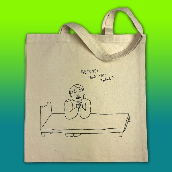 Beyonce' are you there? tote bag - Sick Animation Shop