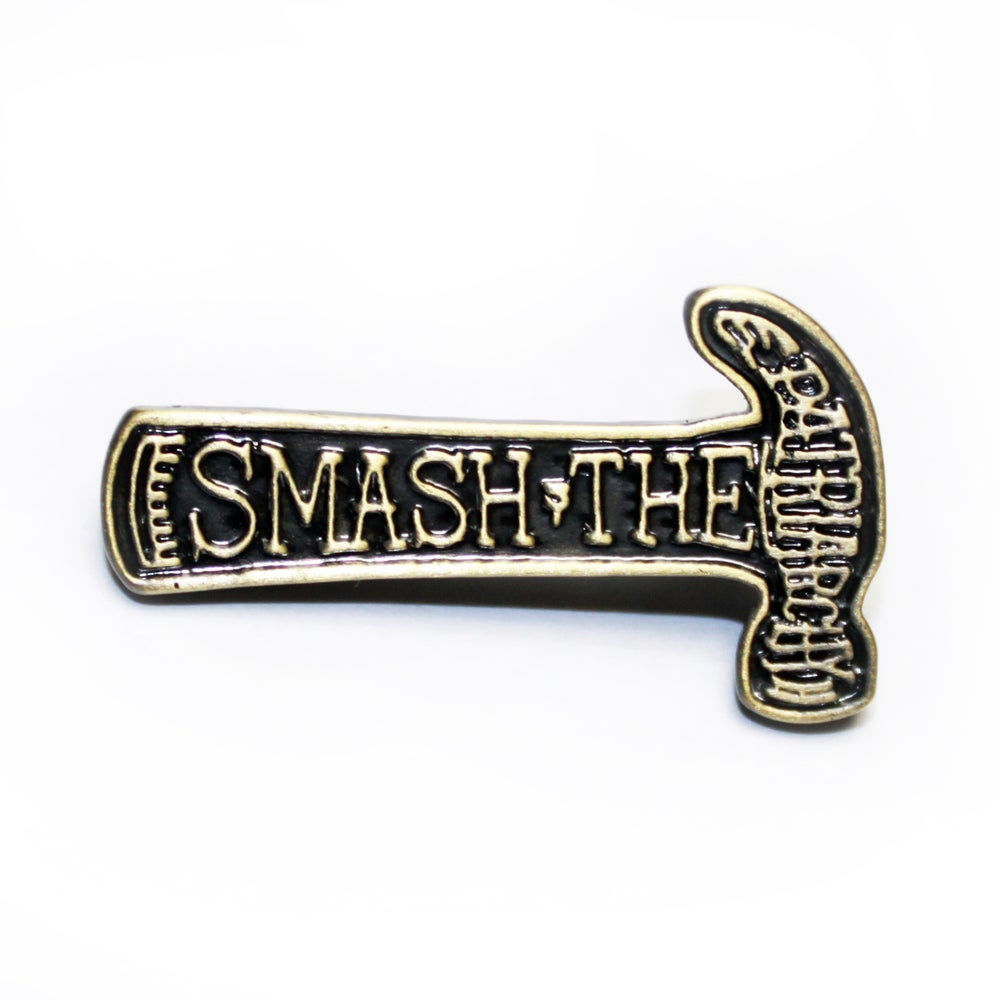Image of smash the patriarchy hammer pin