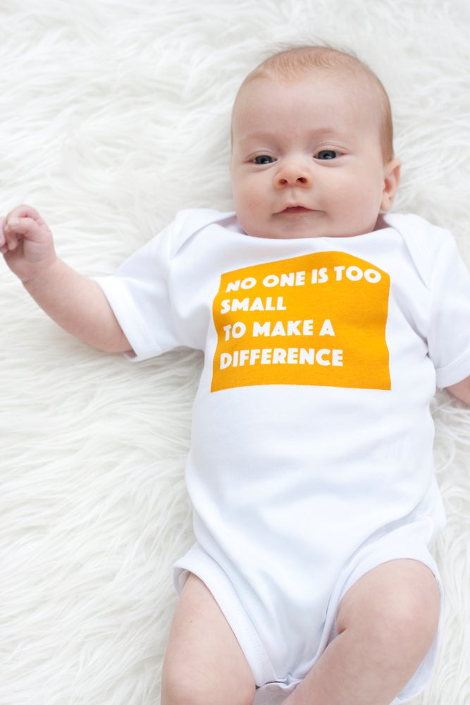 Image of NO ONE IS TOO SMALL TO MAKE A DIFFERENCE organic cotton baby bodysuit