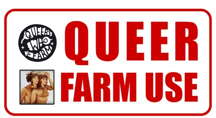 Image of Queer Farm Use Only Collaboration w/ Queers Who Farm